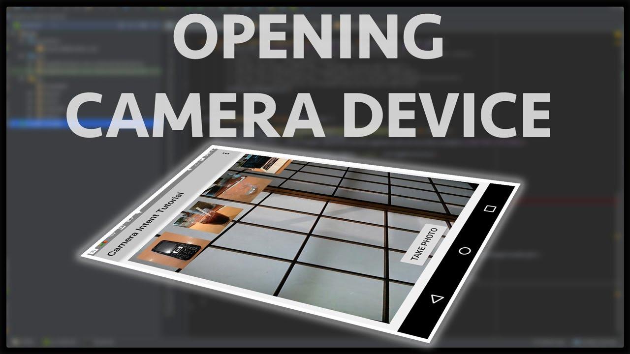 Android camera2 API - Part 3 How to open CameraDevice