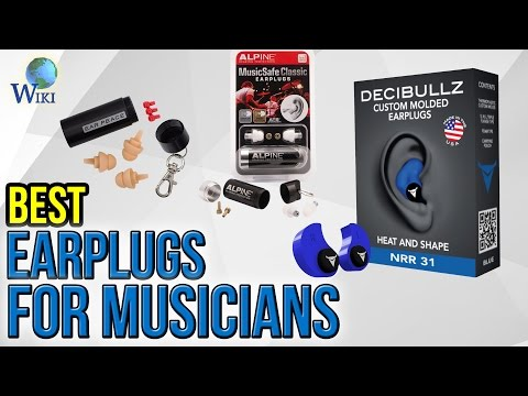 10 Best Earplugs For Musicians 2017