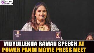 vidyullekha Raman Speech At Power Pandi Press Meet || Filmy Focus