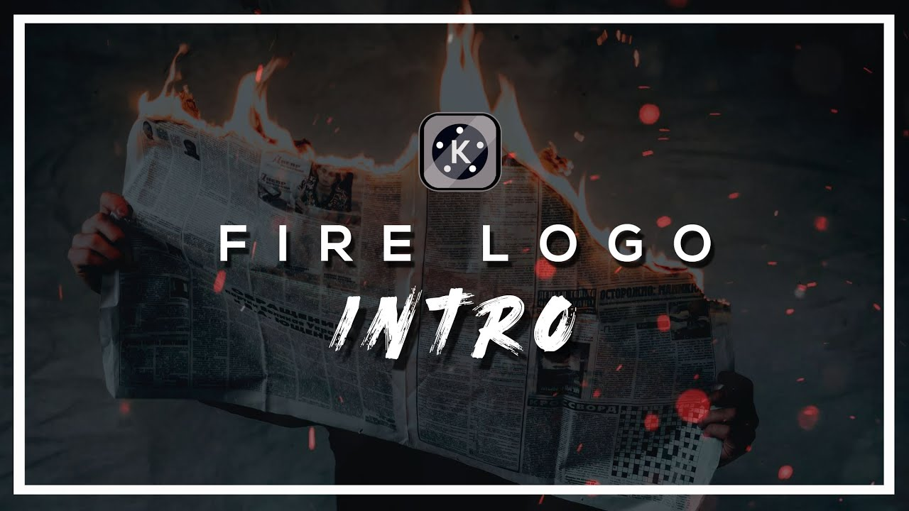 Fire Logo Intro Reveal in Kinemaster ?