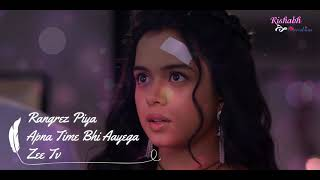 Rangrez Piya Lyrical | Apna Time Bhi Aayega New Song | Veer-Rani | Zee Tv | Rishabh Creation