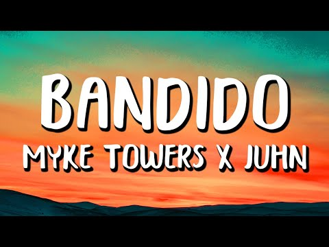 Myke Towers x Juhn - Bandido (Letra/Lyrics)