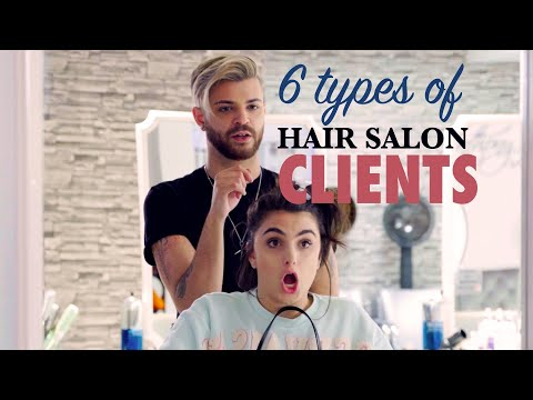 6 WORST Types of Hair Salon Clients