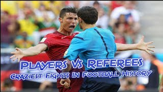 Referees VS Players ● Angry Moments Craziest Fights