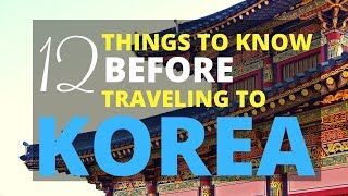 What You Should Know BEFORE Traveling to KOREA