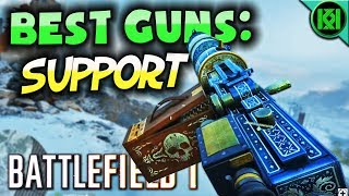 Battlefield 1: BEST GUNS ~ SUPPORT | Top 6 Best Support Weapons in BF1 (2018)