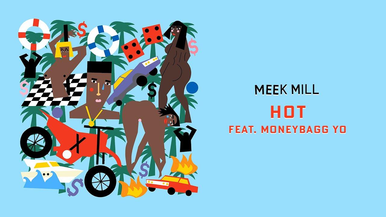 Meek Mill - Hot (feat. Moneybagg Yo) [Official Audio]