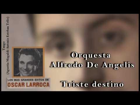 Oscar Larroca, Orquesta Alfredo De Angelis  -  Triste destino