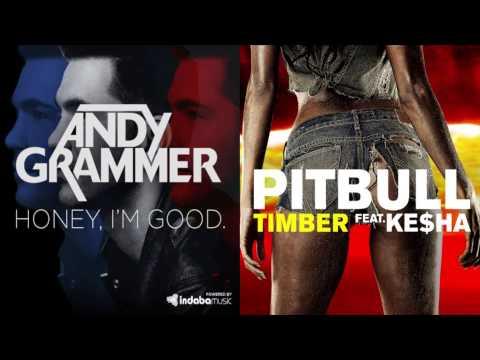 Pitbull and Ke$ha Vs Andy Grammer - Timber I&39;m Good Mashup