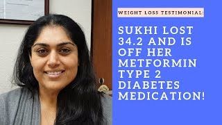 Sukhi dropped 34 pounds in 42 days and is off her Metformin Type 2 Diabetes Medication!!