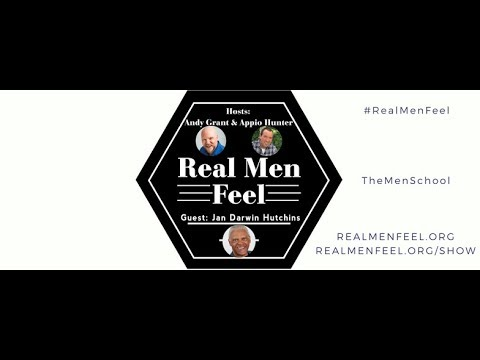 Real Men Feel: Exploring The Men School with Jan Darwin Hutc