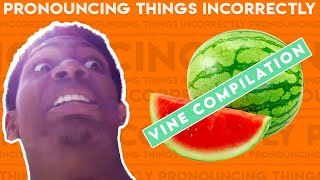 #PronouncingThingsIncorrectly | Chaz Smith Vine Compilation