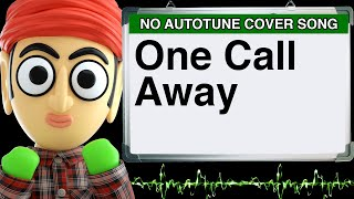 Video One Call Away Charlie Puth by Runforthecube No Autotune Cover Song Parody Lyrics download MP3, 3GP, MP4, WEBM, AVI, FLV September 2018