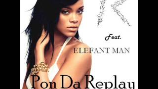 Rihanna - Pon Da Replay Feat. Elephant Man (Remix)