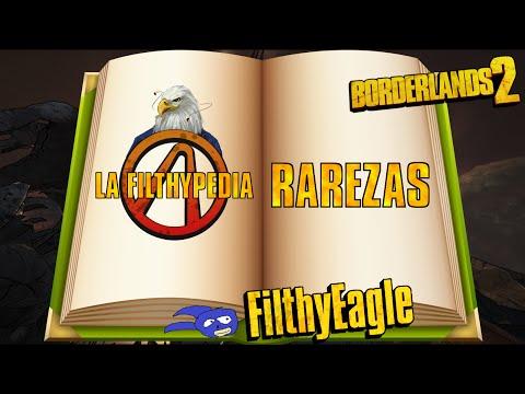 La Filthypedia, guía para principiantes | Rarezas | Borderlands 2
