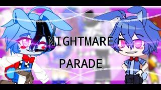 FNaF || Nightmare Parade meme || Gacha Club || Collab with @Gacha_Rose