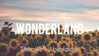 "Absofacto- ""Dissolve"""