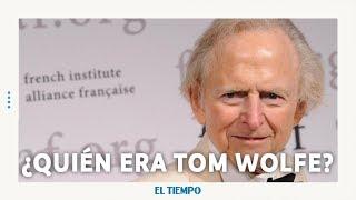 Último adiós a Tom Wolfe. l EL TIEMPO l CEET
