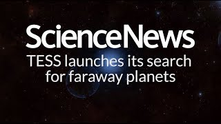TESS launches its search for faraway planets | Science News
