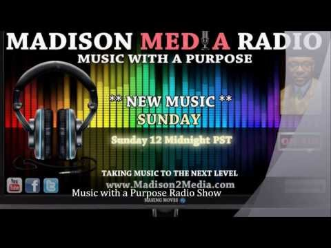 "Madison Media Radio ""NEW MUSIC SHOWCASE"" Music with a Purpose"