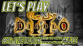 #5: THE BLACK MARSH? MAZE* | Let's Play: Diablo II - LoD - Amazon