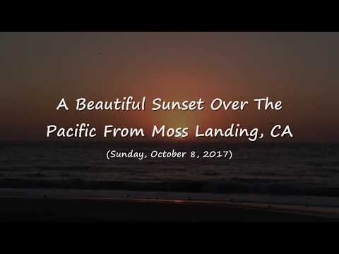 A Gorgeous Sunset Over The Pacific From Moss Landing, CA (10-8-2017)