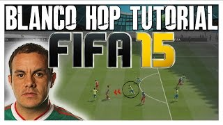 FIFA 15 Blanco Hop Tutorial | Best Advanced Skill Moves (Underused) | The FIFA Guide (FUT & H2H)