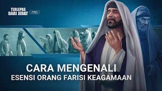 Film Rohani Kristen Terbaru - TERLEPAS DARI JERAT(1)Cara Mengenali Esensi Orang Farisi Keagamaan
