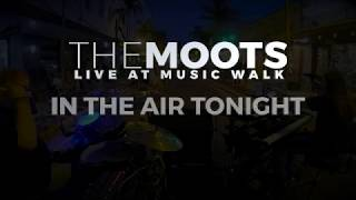 In The Air Tonight | THE MOOTS | Live at Music Walk