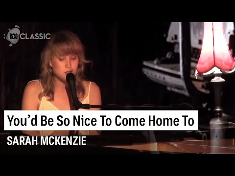 Sarah McKenzie - You'd Be So Nice To Come Home To
