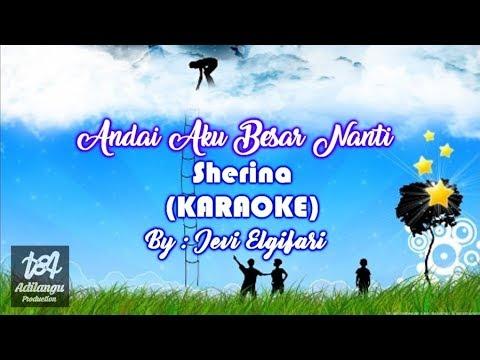 Karaoke Andai Aku Besar Nanti Sherina FLS2N 1 Kali Balikan By Jevi Elgifari