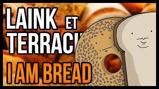 MANGER UNE TARTINE DE FOURMIS (I Am Bread)