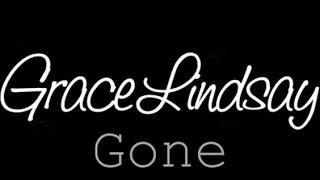 Gone - Grace Lindsay (Original)