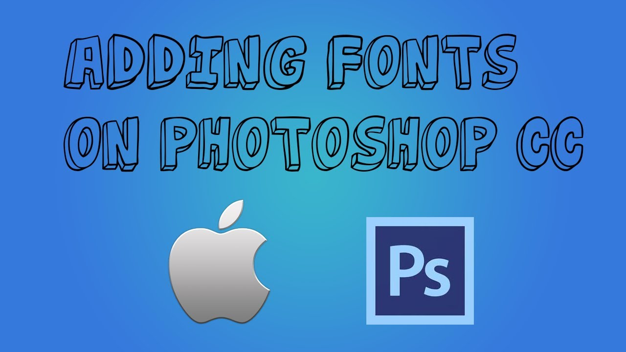 How to add fonts in photoshop cc easy way mac youtube ccuart Image collections