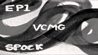"""VCMG """"Spock"""" (DVS1 Voyage Home Remix)"""