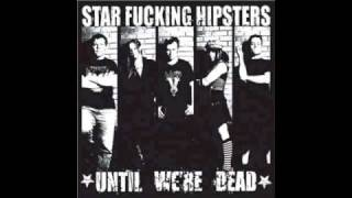 Star Fucking Hipsters - Only Sleep