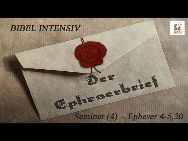 BIBEL INTENSIV Seminar (4) - Epheser 4-5,20
