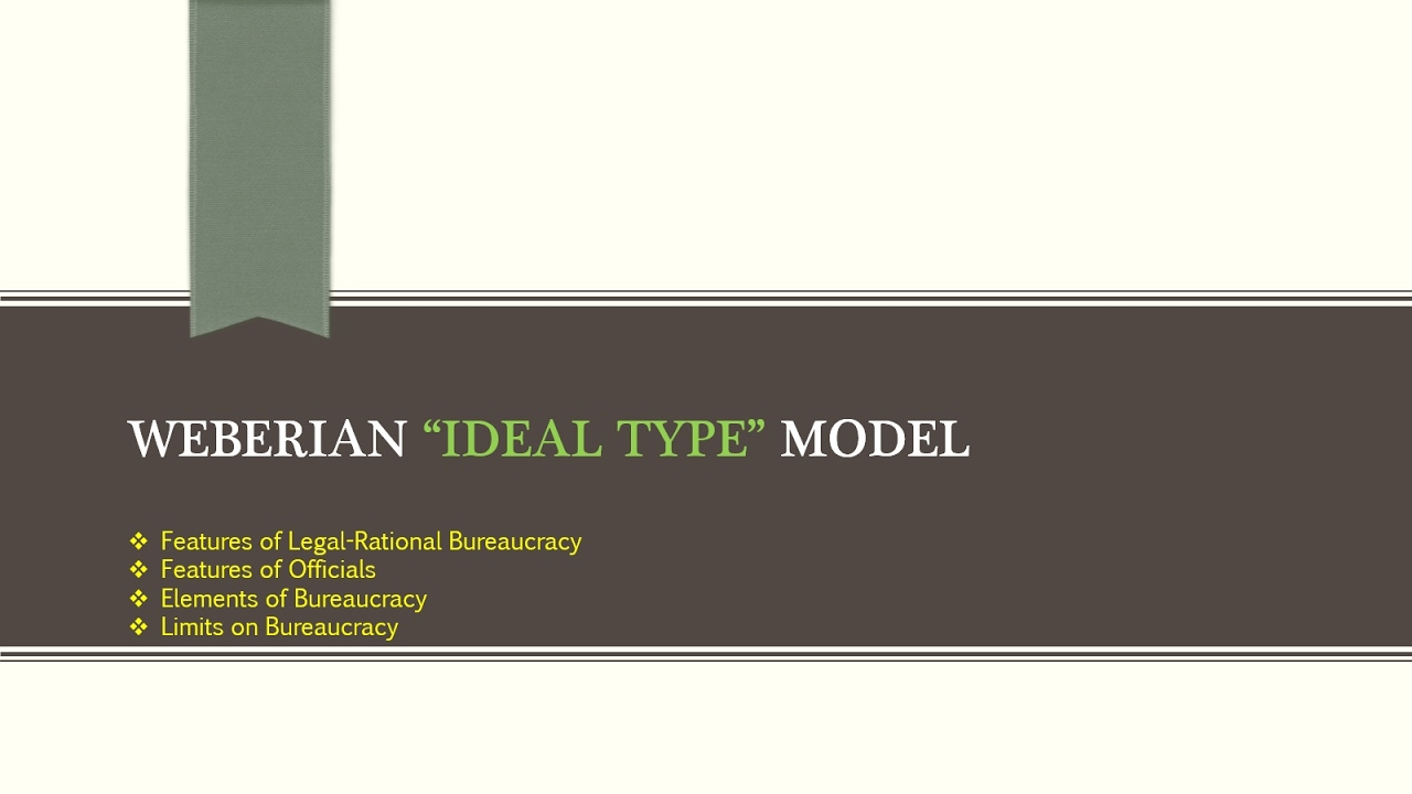 the weberian ideal type bureaucracy Ter 11 concerning weberian bureaucracy and corruption see for example rauch   berian ideal type incorporates different features, such as the.