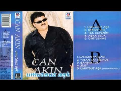 CAN AKIN  UMUTSUZ ASK ( FUUL ALBUM )