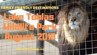Lake Tobias Wildlife Nature Park - Lions, Tigers & Bears, Oh My!!!
