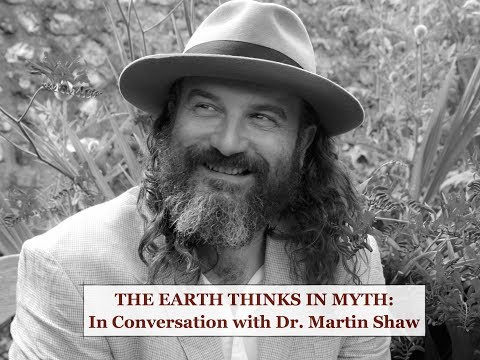 THE EARTH SPEAKS IN MYTH: In Conversation with Dr. Martin Shaw