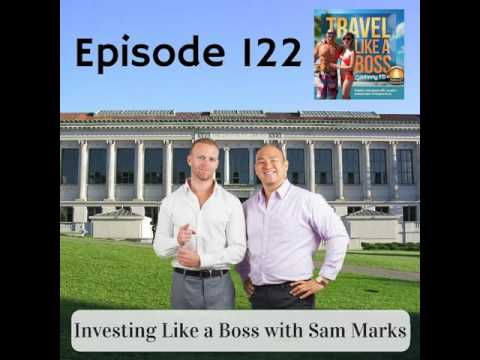 Ep 122 - Investing Like a Boss with Sam Marks