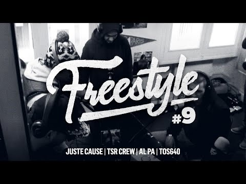 [FREESTYLE] Juste Cause, TSR Crew, Al Pa, Tos640