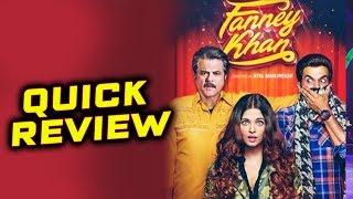 FANNEY KHAN QUICK REVIEW   Anil Kapoor, Aishwarya Rai, Rajkumar Rao, Pihu