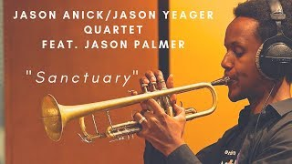 "Jason Anick/Jason Yeager Quartet Featuring Jason Palmer - ""Sanctuary"""