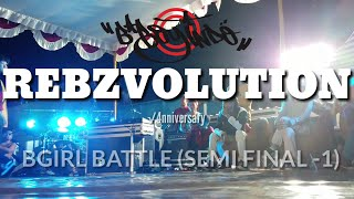REBZVOLUTION √4nniversary ( SEMI FINAL 1 )  BGIRL BATTLE