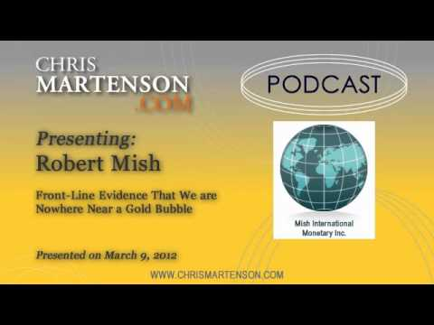 Robert Mish: Front-Line Evidence That We are Nowhere Near a Gold Bubble