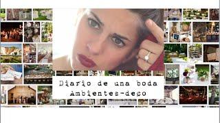 Diario de una boda | Crear ambientes & Deco Thumbnail