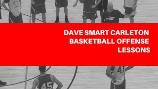 Dave Smart Carleton Basketball Offense Lessons