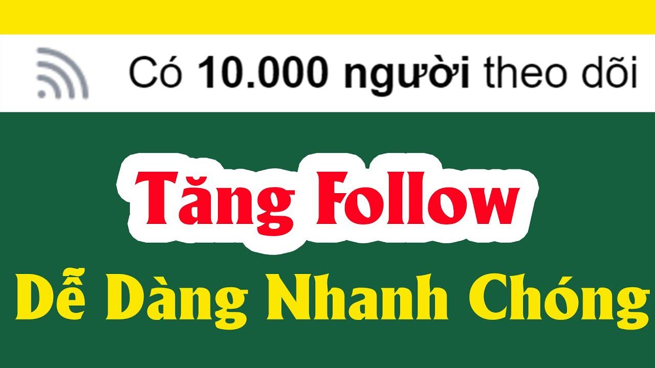 Bạn Đã Biết Cách Tăng 10.0000 Like Follow Facebook Chưa
